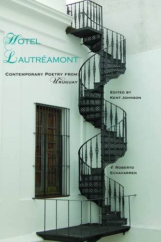 Hotel Lautreamont: Contemporary Poetry from Uruguay