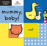 Mummy, Baby! (Amazing Baby)