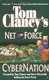 Cybernation (Tom Clancy's Net Force, Book 6) (0425182673) by Clancy, Tom