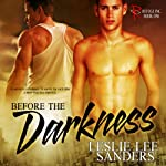 Before the Darkness: Refuge Inc., Book 1 (       UNABRIDGED) by Leslie Lee Sanders Narrated by Guy Veryzer