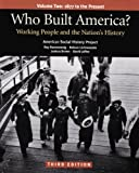 Who Built America? Working People and the Nation's History, Vol. 2: 1877 to the Present (0312446926) by American Social History Project