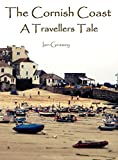img - for The Cornish Coast - A Travellers Tale book / textbook / text book