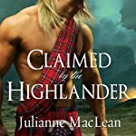 Claimed by the Highlander: Highlander Series #2 (       UNABRIDGED) by Julianne MacLean Narrated by Antony Ferguson