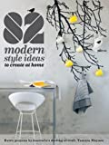 Murdoch Books 82 Modern Style Ideas to Create at Home