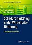 Standortmarketing in der Wirtschaftsförderung: Grundlagen für die Praxis (Wirtschaftsförderung in Lehre und Praxis)