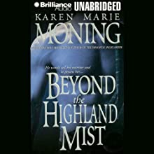 Beyond the Highland Mist: Highlander, Book 1 (       UNABRIDGED) by Karen Marie Moning Narrated by Phil Gigante