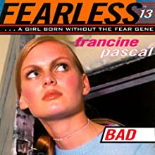 Bad : Fearless, Book 13 (       UNABRIDGED) by Francine Pascal Narrated by Elizabeth Evans