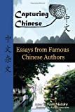 Capturing Chinese: Prose and Poems by Revolutionary Chinese Authors