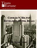 Conrad N. Hilton: Reveled in Hotel Deals (Titans of Fortune)