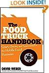 The Food Truck Handbook: Start, Grow,...