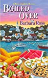 Boiled Over (A Maine Clambake Mystery) by  Barbara Ross in stock, buy online here