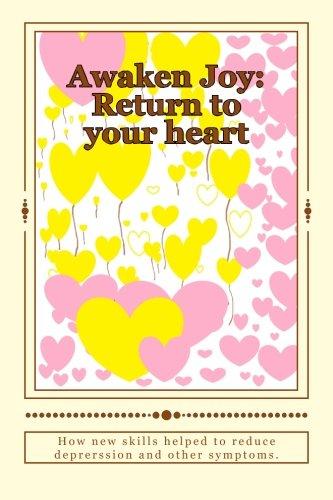 AWAKEN JOY Return to your heart [Dinelli, Annette] (Tapa Blanda)