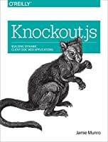 Knockout.js: Building Dynamic Client-Side Web Applications Front Cover