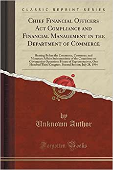 Download Chief Financial Officers Act Compliance and Financial Management in the Department of Commerce: Hearing Before the Commerce, Consumer, and Monetary ... House of Representatives, One Hundred Third ebook