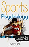 img - for Sports Psychology: Inside the Athlete's Mind: High Performance - Sports Psychology for Athletes and Coaches book / textbook / text book