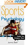 Sports Psychology: Inside the Athlete...