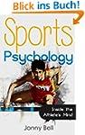 Sports Psychology: Inside the Athlete...