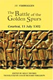 img - for The Battle of the Golden Spurs (Courtrai, 11 July 1302): A Contribution to the History of Flanders' War of Liberation, 1297-1305 (Warfare in History) book / textbook / text book