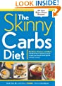 The Skinny Carbs Diet: Eat Pasta, Potatoes, and More! Use the power of resistant starch to make your favorite foods fight fat and beat cravings