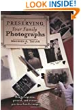 Preserving Your Family Photographs: How to Organize, Present, and Restore Your Precious Family Images