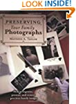 Preserving Your Family Photographs: H...