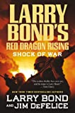 img - for By Larry Bond Larry Bond's Red Dragon Rising: Shock of War (1st First Edition) [Hardcover] book / textbook / text book