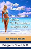 Belly Busters: The Ultimate Guide To Permanent Weight Loss