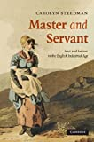 img - for Master and Servant: Love and Labour in the English Industrial Age (Cambridge Social and Cultural Histories) book / textbook / text book