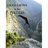 Grass Grows in the Pyrenees (Death in the Pyrenees)by Elly Grant