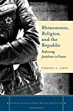 """Kimberly Arkin, """"Rhinestones, Religion, and the Republic: Fashioning Jewishness in France"""" (Stanford UP, 2013)"""