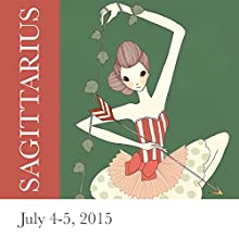 Sagittarius: July 4-5, 2015  by Tali Edut, Ophira Edut Narrated by Lesa Wilson