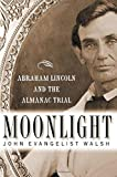 Moonlight: Abraham Lincoln and the Almanac Trial