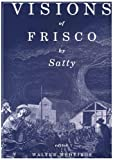 img - for Visions of Frisco: An Imaginative Depiction of San Francisco during the Gold Rush & The Barbary Coast Era book / textbook / text book