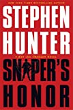 Sniper's Honor: A Bob Lee Swagger Novel