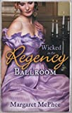 WICKED in the Regency Ballroom: The Wicked Earl / Untouched Mistress (Regency Ballroom Collection)