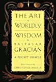 The Art of Worldly Wisdom (0385421311) by Baltasar Gracian