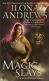 Magic Slays (Kate Daniels, Book 5) (Kate Daniels Novels)