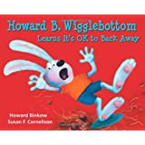 Howard B. Wigglebottom Learns It's OK to Back Away(Age 4-8)