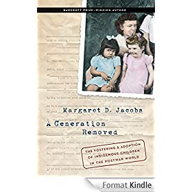 A Generation Removed: The Fostering and Adoption of Indigenous Children in the Postwar World (English Edition)