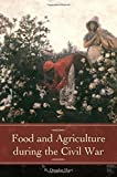 img - for Food and Agriculture during the Civil War (Reflections on the Civil War Era) book / textbook / text book