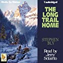 The Long Trail Home: Fortunes of the Black Hills, Book 3 (       UNABRIDGED) by Stephen Bly Narrated by Jerry Sciarrio