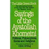 The Sayings of Ayatollah Khomeiniby R. Khomeini