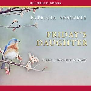 Friday's Daughter | [Patricia Houck Sprinkle]