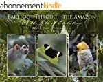 Barefoot through the Amazon - On the...