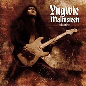Relentless: Yngwie Malmsteen