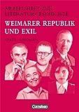 Arbeitshefte zur Literaturgeschichte: Weimarer Republik und Exil: Schülerheft. Mit eingelegten Lösungshinweisen