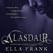 Alasdair: Masters Among Monsters, Book 1 | Ella Frank
