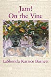 Jam! On the Vine: A Novel