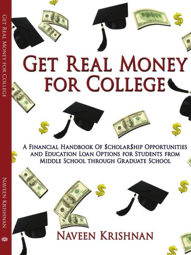 Get Real Money for College: A Financial Handbook Of $cholar$hip Opportunities and Education Loan Options for Students fr