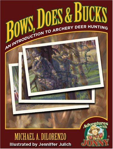 Bows, Does & Bucks: An Introduction to Archery Deer Hunting (Adventures with Jonny)